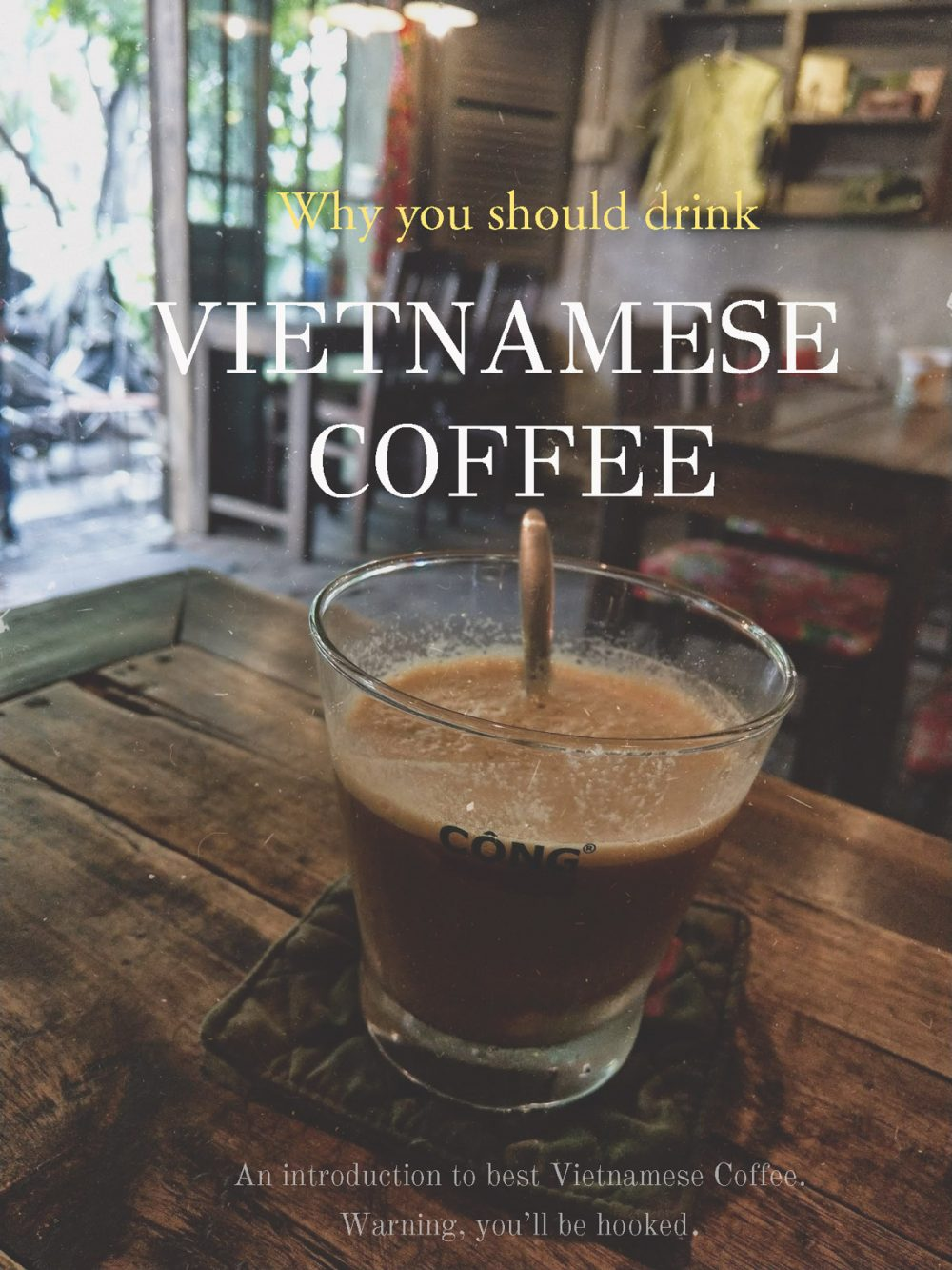 Why you should drink Vietnamese coffee by Outlanderly