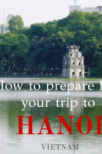How to prepare your trip to Hanoi | Outlanderly